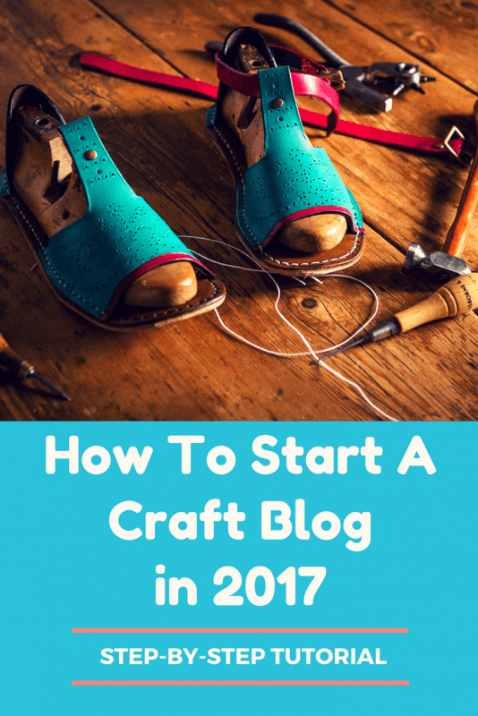 How to start a craft blog in 2017 a step by step tutorial for How to start a craft blog